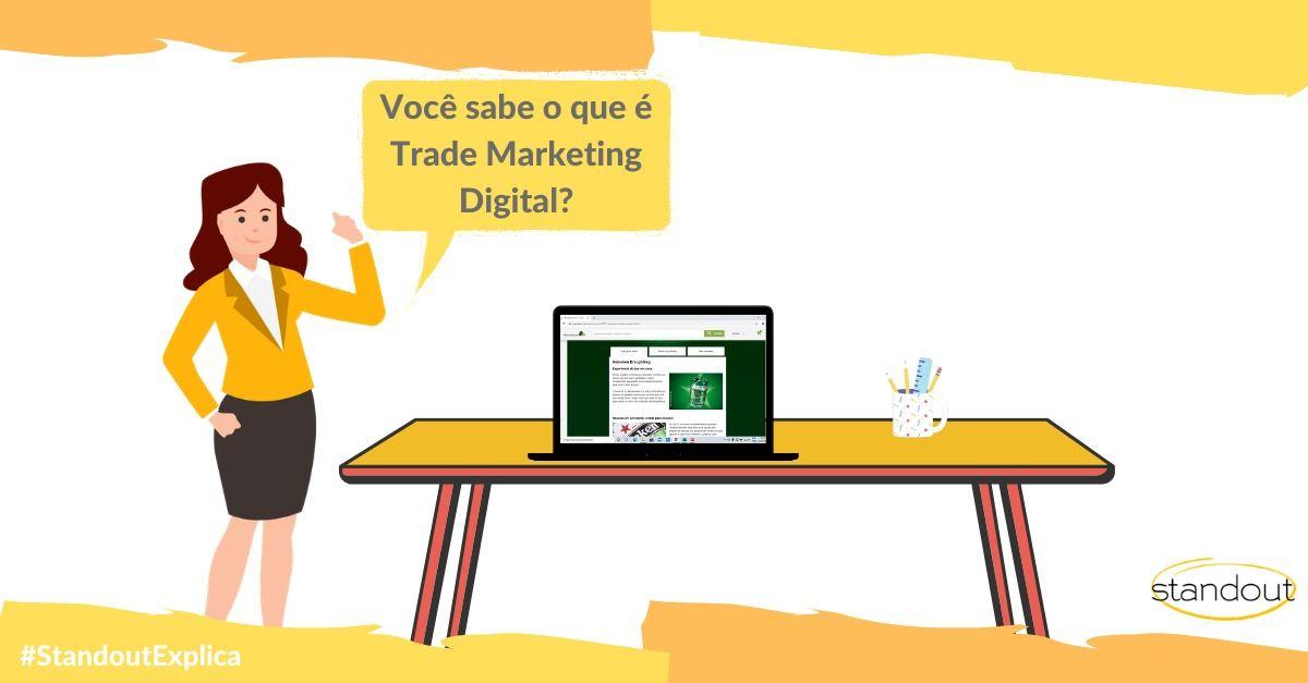Você sabe o que é Trade Marketing Digital