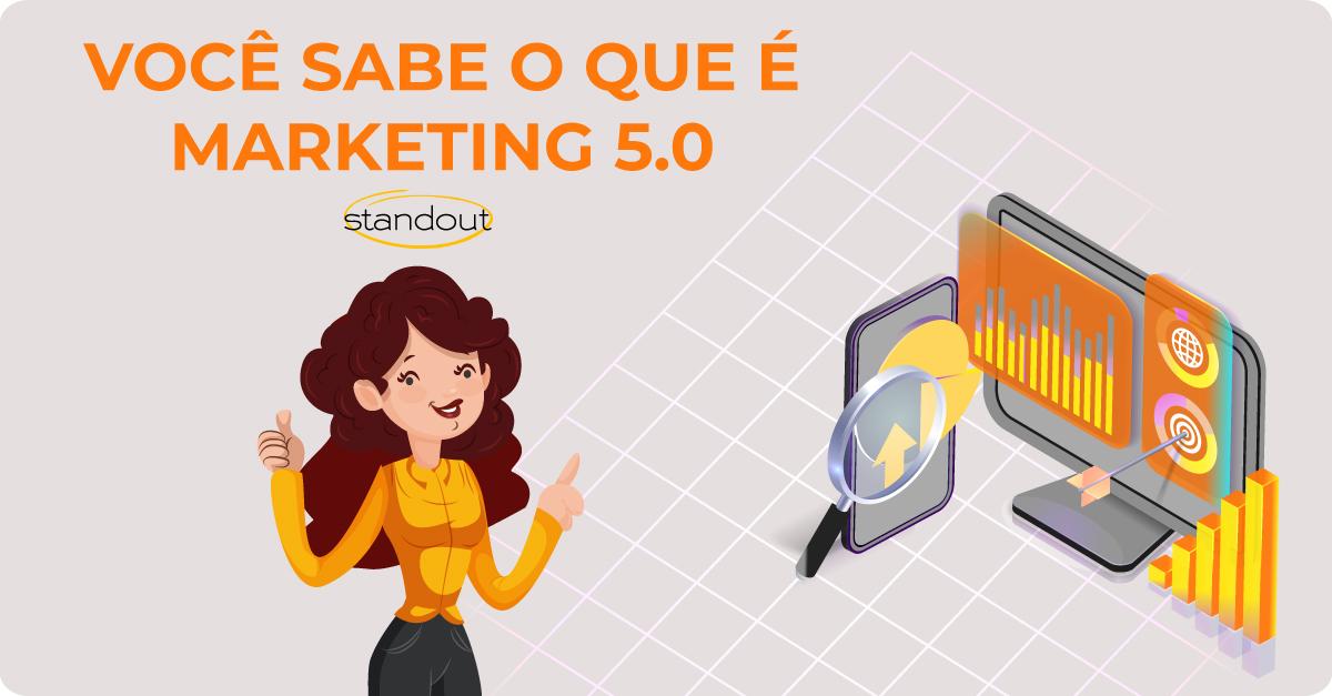 Você sabe o que é o Marketing 5.0?